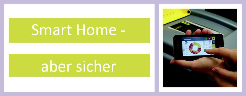 Smart Home - Aber Sicher. Smarte Haustechnik Sicher Nutzen.
