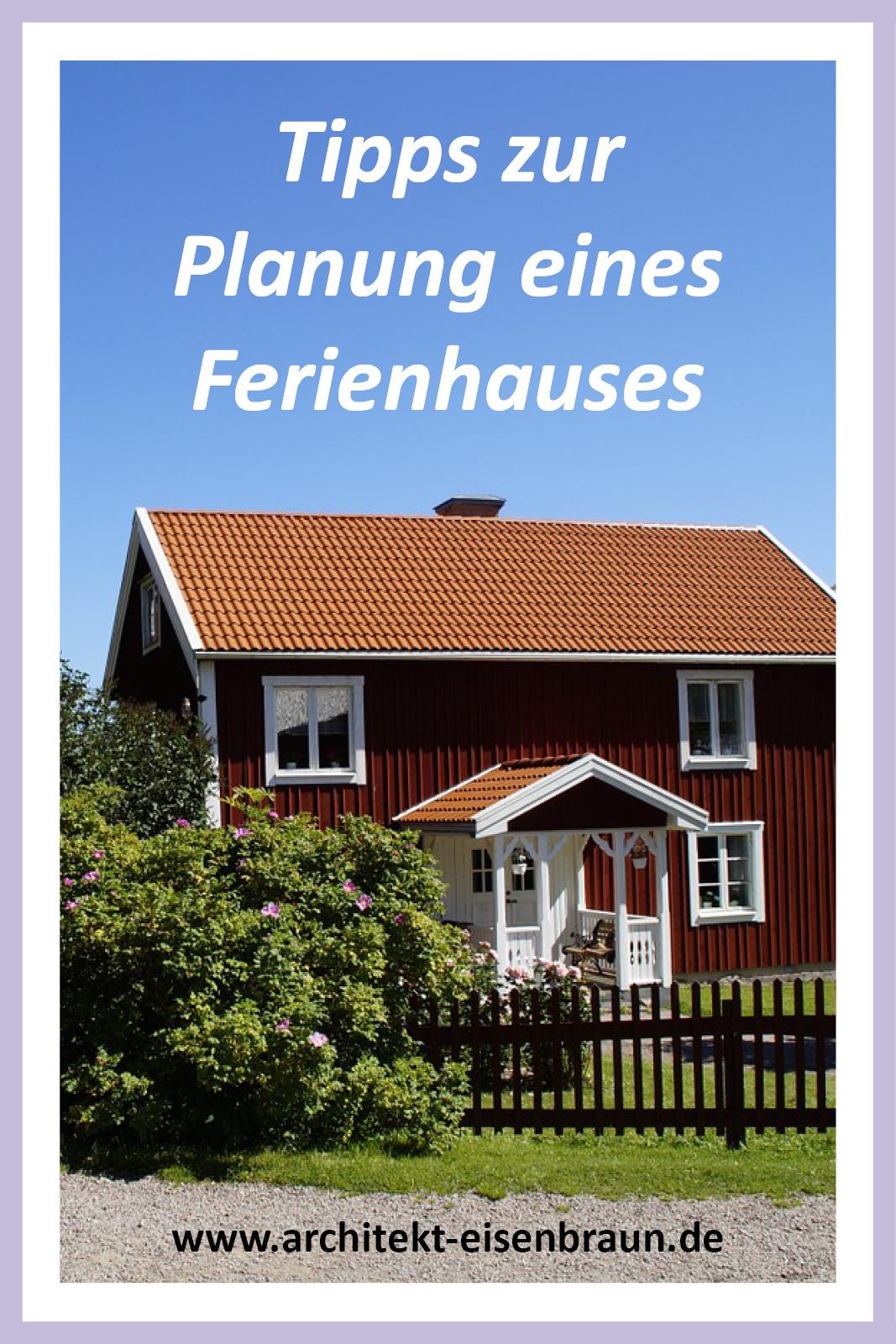 Tipps für die Planung eines Ferienhauses mit dem Architekturbüro EisenbraunTipps für die Planung eines Ferienhauses mit dem Architekturbüro Eisenbraun