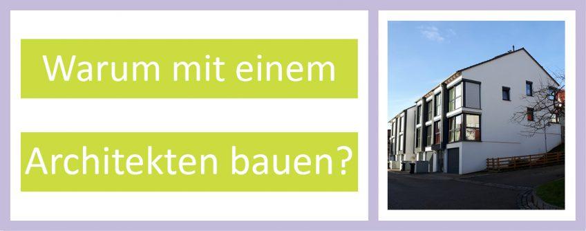 Bild mehrerer Reihenhäuser und der Schriftzug:Warum mit einem Architekten bauen?